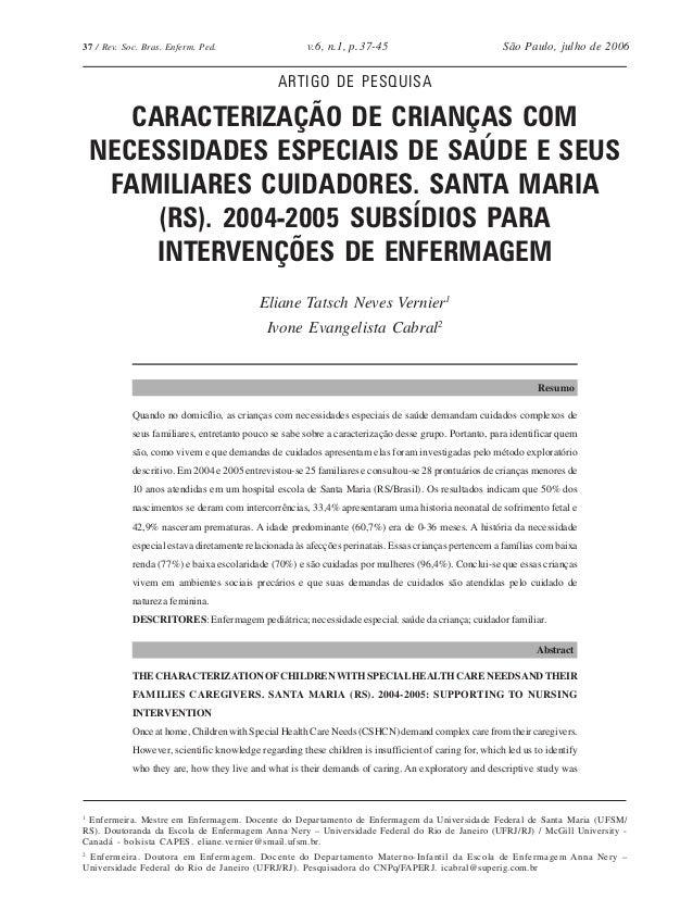 37 / Rev. Soc. Bras. Enferm. Ped. v.6, n.1, p. São Paulo, julho de 200637-45 1 Enfermeira. Mestre em Enfermagem. Docente d...