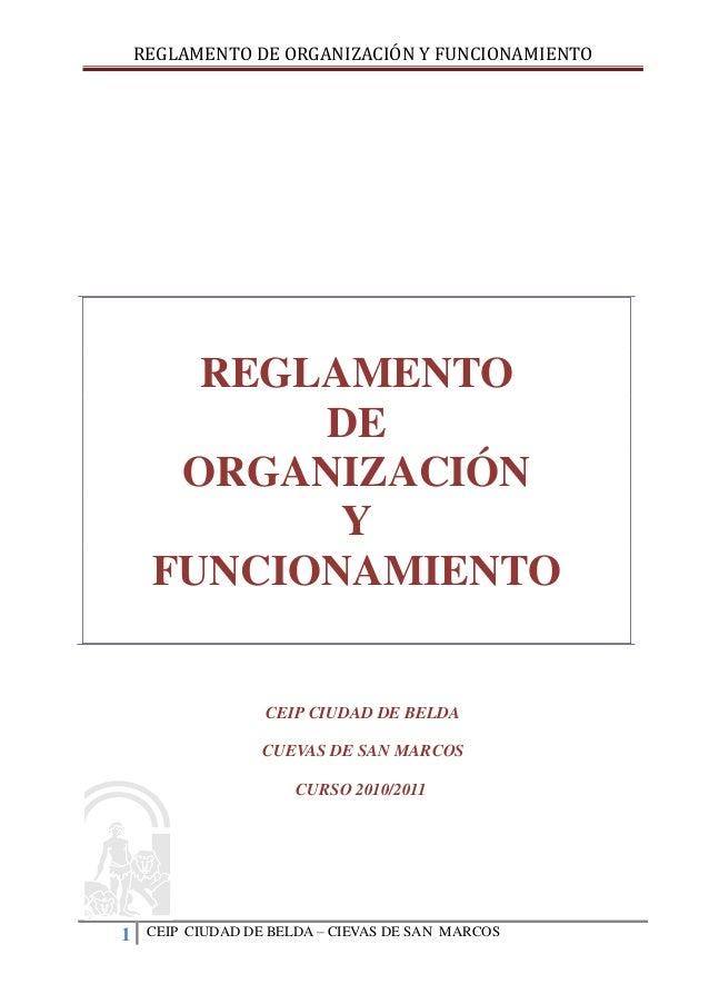 REGLAMENTO DE ORGANIZACIÓN Y FUNCIONAMIENTO  REGLAMENTO DE ORGANIZACIÓN Y FUNCIONAMIENTO  CEIP CIUDAD DE BELDA CUEVAS DE S...