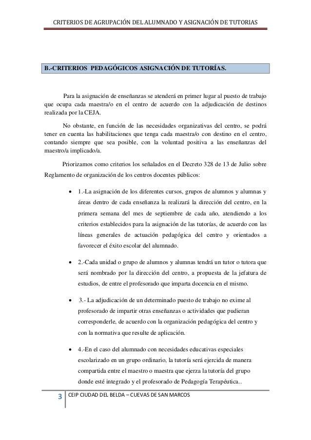 CRITERIOS DE AGRUPACIÓN DEL ALUMNADO Y ASIGNACIÓN DE TUTORIAS  B.-CRITERIOS PEDAGÓGICOS ASIGNACIÓN DE TUTORÍAS.  Para la a...