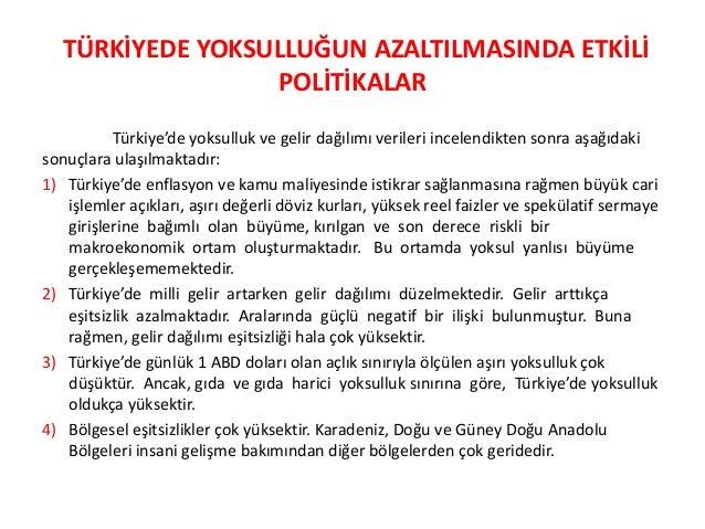 TÜRKİYEDE YOKSULLUĞUN AZALTILMASINDA ETKİLİ POLİTİKALAR Türkiye'de yoksulluk ve gelir dağılımı verileri incelendikten sonr...
