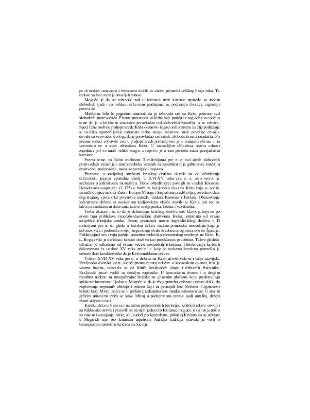Širenje kritske države ostavilo je vidljiv trag u kasnijoj grčkoj tradiciji i Herodot i Tukidid prikazuju kralja iMinoja k...