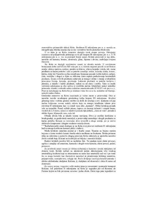 rnnogi putevi u srednjem i istočnom delu ostrva. Krićani su se služili kolima sa četiri točka, a početkom XVII veka pre n....