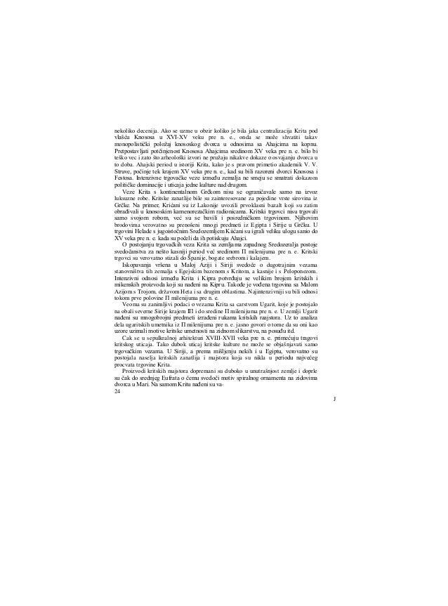 vilonski cilindri epohe cara Hamurabija (XVIII vek pre n. e.). Sve to predstavlja nesumnjiv rezultat dugotrajnih veza Krit...