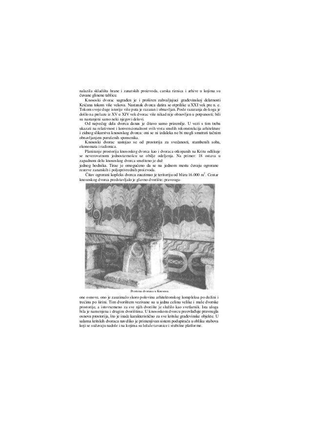 Knososki dvorac imao je dva, a prema mišljenju nekih naučnika čak i tri sprata. U prizemlju su se nalazile radionice i vel...
