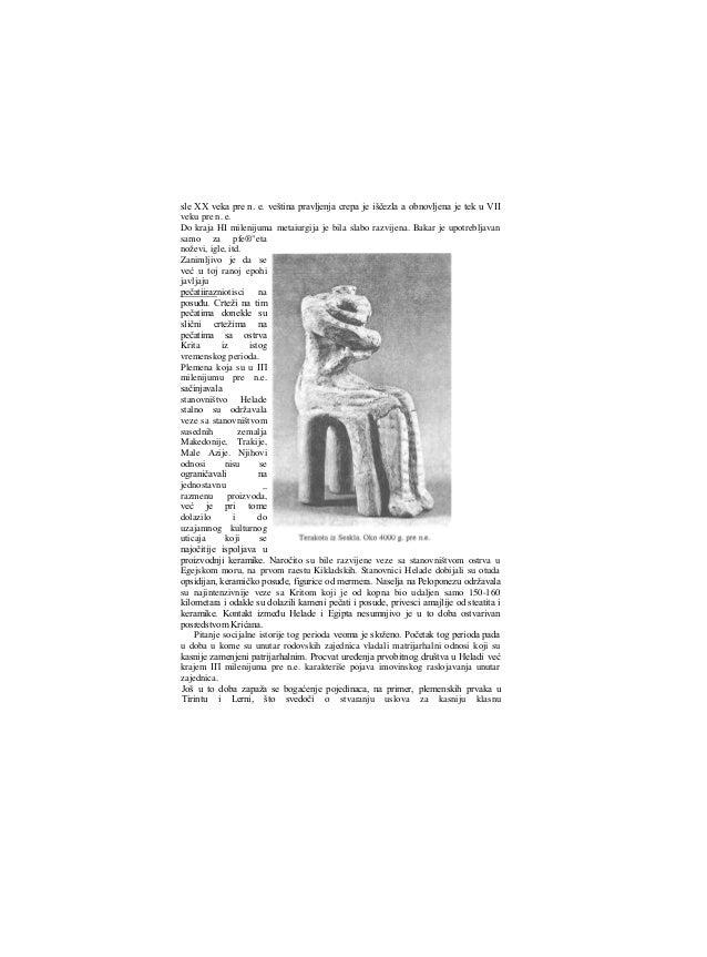 podelu društva. Oko 2000. g. pre n.e. u Heladi su se odigrali važni događaji. Jošje Tukidid pominjao velike seobe stanovni...