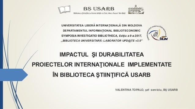 UNIVERSITATEA LIBERĂ INTERNAŢIONALĂ DIN MOLDOVA DEPARTAMENTUL INFORMAŢIONAL BIBLIOTECONOMIC SYMPOSIA INVESTIGATIO BIBLIOTH...