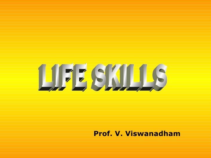 LIFE SKILLS Prof. V. Viswanadham