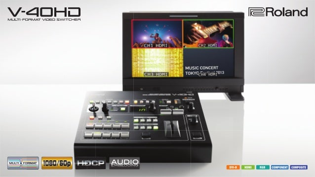 Four Multi-Format Channels at the Pinnacle of HD Picture Quality. The V-40HD handles true multi-format video meaning there...