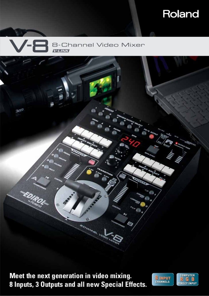 Meet the next generation in video mixing.8 Inputs, 3 Outputs and all new Special Effects.