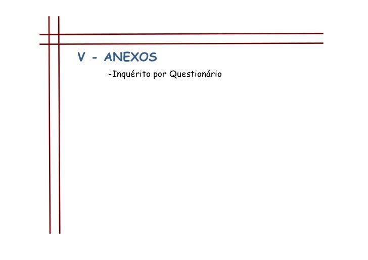V - ANEXOS<br />-Inquérito por Questionário<br />-8807456972935<br />-880745-720725<br />
