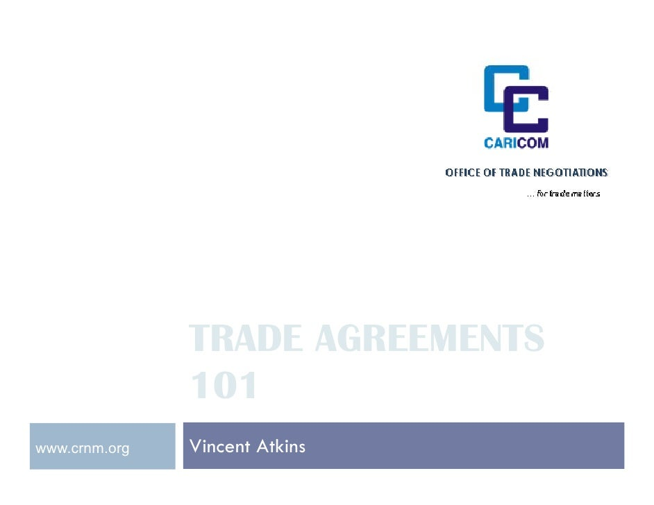 TRADE AGREEMENTS                101 www.crnm.org   Vincent Atkins