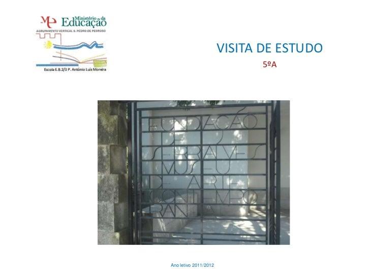 VISITA DE ESTUDO                             5ºAAno letivo 2011/2012