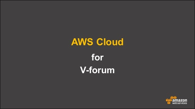 AWS Cloud for V-forum