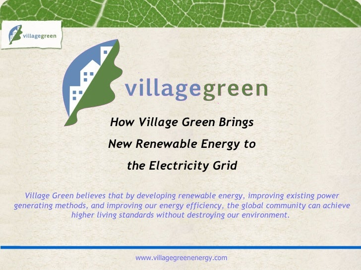 How Village Green Brings                         New Renewable Energy to                              the Electricity Grid...