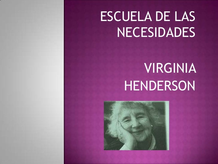 ESCUELA DE LAS  NECESIDADES     VIRGINIA   HENDERSON