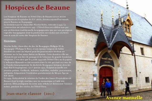 Les Hospices de Beaune ou Hôtel-Dieu de Beaune est un ancienétablissement hospitalier du XVe siècle, devenu aujourdhui mus...