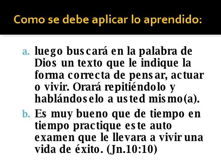 <ul><ul><li>luego buscará en la palabra de Dios un texto que le indique la forma correcta de pensar, actuar o vivir. Orará...