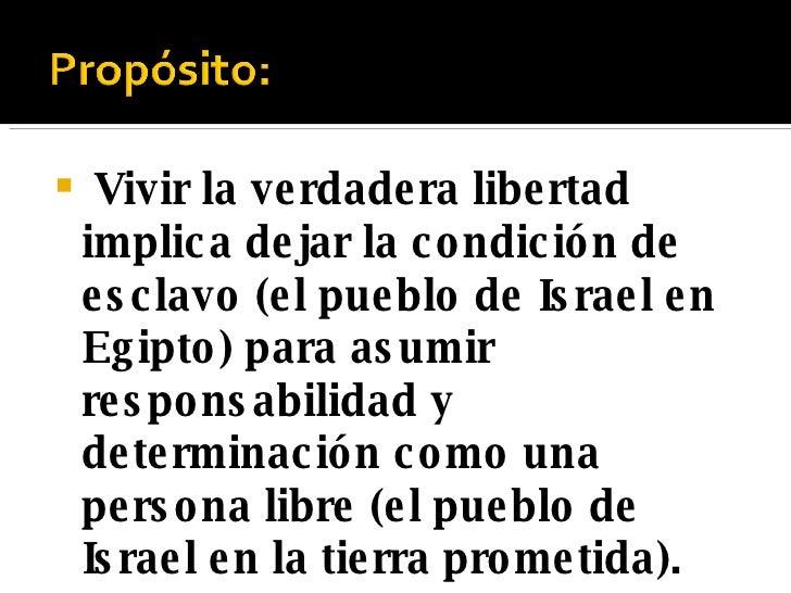 <ul><li> Vivir la verdadera libertad implica dejar la condición de esclavo (el pueblo de Israel en Egipto) para asumir re...