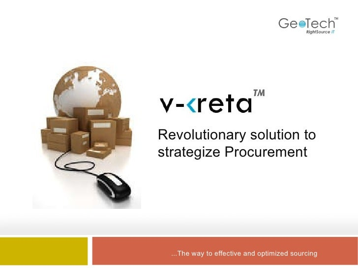 ...The way to effective and optimized sourcing Revolutionary solution to strategize  Procurement
