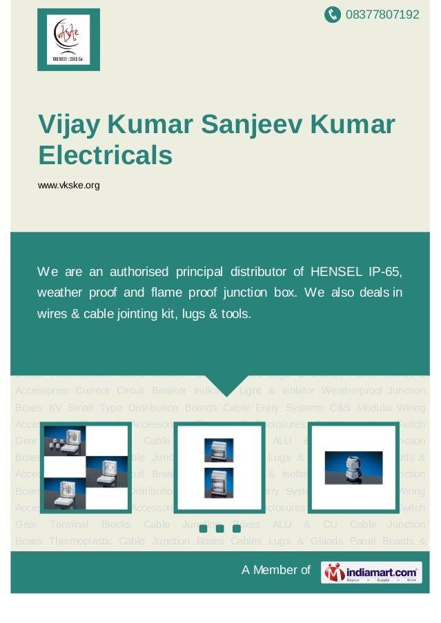 08377807192A Member ofVijay Kumar Sanjeev KumarElectricalswww.vkske.orgWeatherproof Junction Boxes KV Small Type Distribut...