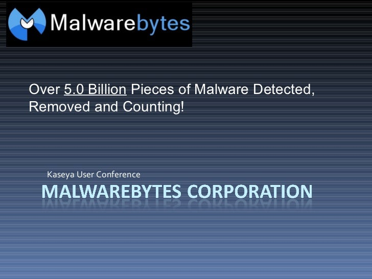 Kaseya User Conference Over  5.0 Billion  Pieces of Malware Detected, Removed and Counting!