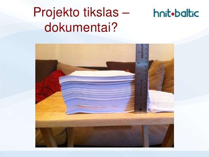Projekto tikslas –  dokumentai?
