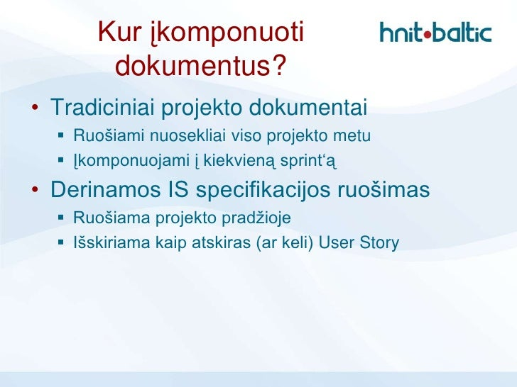 Kur įkomponuoti        dokumentus?• Tradiciniai projekto dokumentai   Ruošiami nuosekliai viso projekto metu   Įkomponuo...