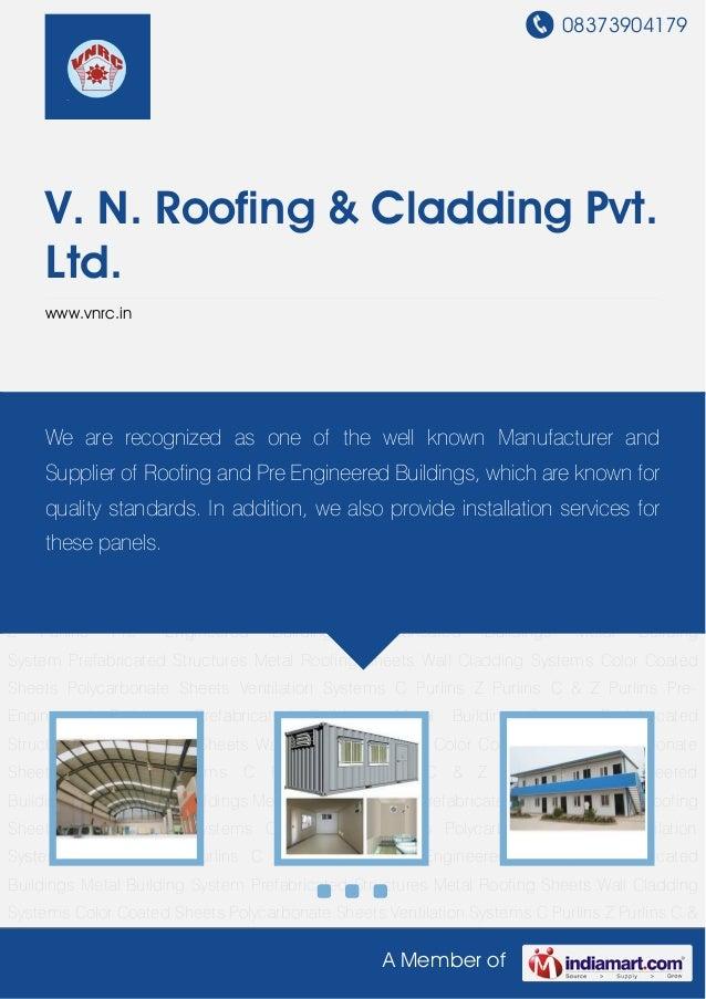 08373904179A Member ofV. N. Roofing & Cladding Pvt.Ltd.www.vnrc.inPre- Engineered Buildings Prefabricated Buildings Metal ...