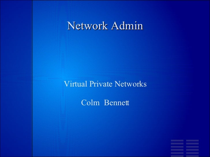 Network Admin Virtual Private Networks Colm  Bennett