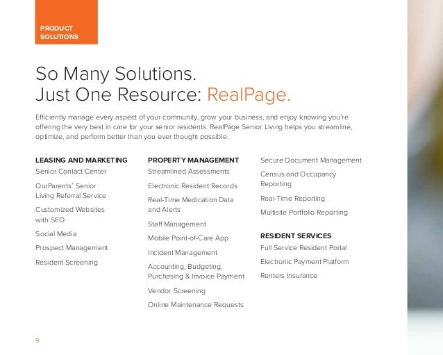 9 PRODUCT SOLUTIONS So Many Solutions. Just One Resource: RealPage. Efficiently manage every aspect of your community, gro...