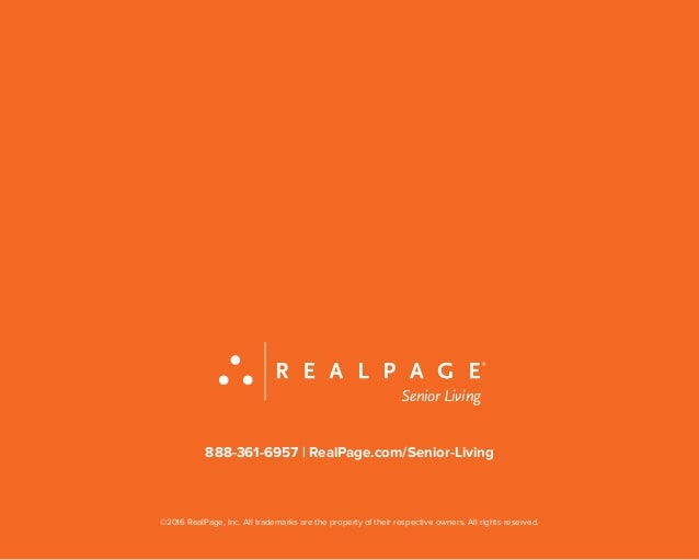 Senior Living 888-361-6957 | RealPage.com/Senior-Living ©2016 RealPage, Inc. All trademarks are the property of their resp...