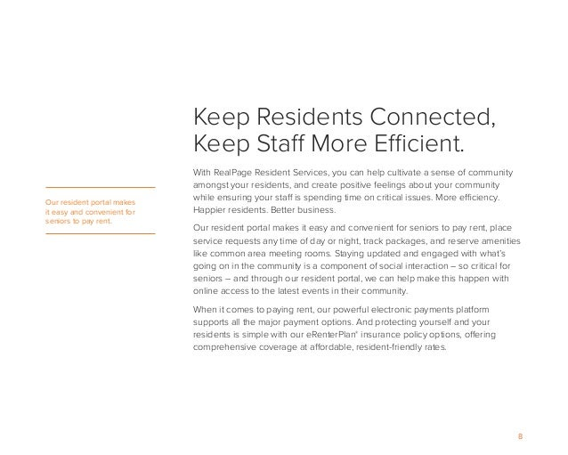 8 Keep Residents Connected, Keep Staff More Efficient. With RealPage Resident Services, you can help cultivate a sense of ...