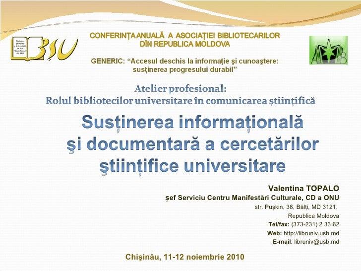Chişinău, 11-12 noiembrie 2010 Valentina TOPALO șef Serviciu Centru Manifestări Culturale,   CD a ONU str. Puşkin, 38, Băl...