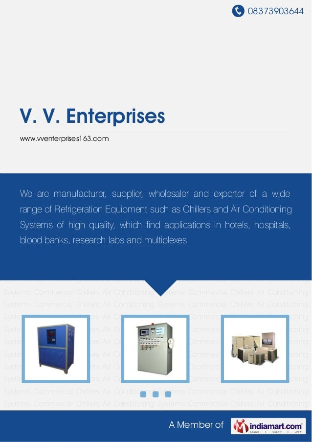 08373903644A Member ofV. V. Enterpriseswww.vventerprises163.comCommercial Chillers Air Conditioning Systems Commercial Chi...