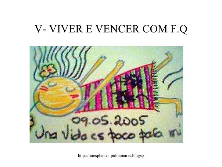 V- VIVER E VENCER COM F.Q