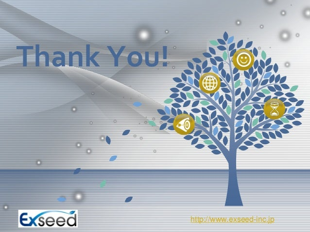 Thank You!  http://www.exseed-inc.jp