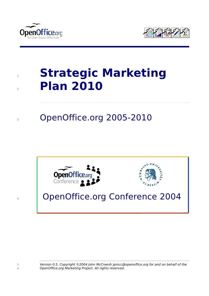 1   Strategic Marketing2   Plan 20103   OpenOffice.org 2005-20104    OpenOffice.org Conference 20045   Version 0.5. Copyri...