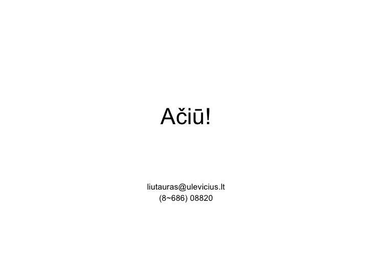 Ačiū! [email_address] (8~686) 08820