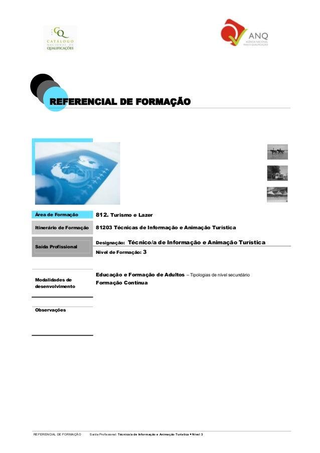 REFERENCIAL DE FORMAÇÃO Saída Profissional: Técnico/a de Informação e Animação Turística Nível 3 RREEFFEERREENNCCIIAALL DD...