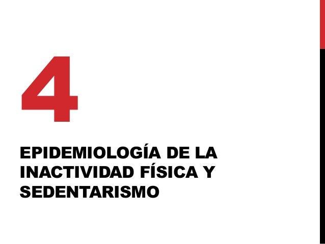 EPIDEMIOLOGÍA DE LA INACTIVIDAD FÍSICA Y SEDENTARISMO 4