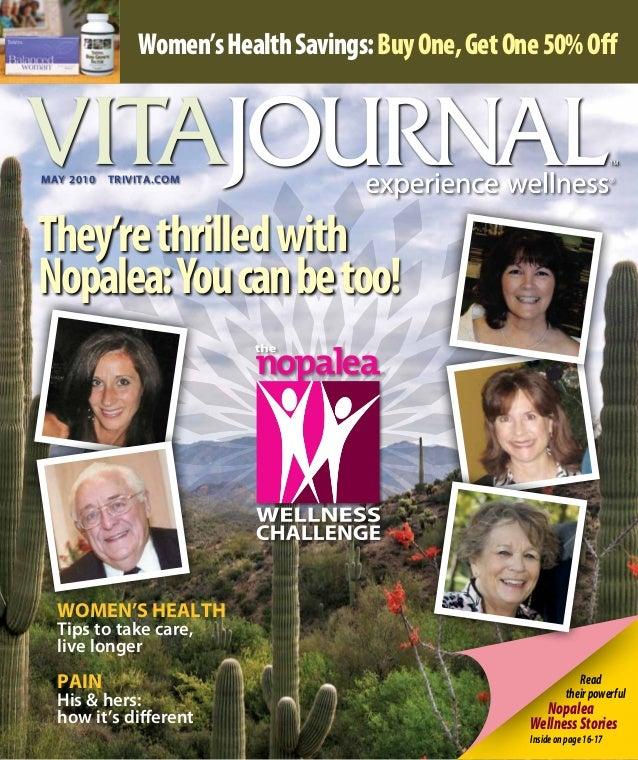 ReadtheirpowerfulNopaleaWellnessStoriesInsideonpage16-17MAY 2010 trivita.comThey'rethrilledwithNopalea:Youcanbetoo!Women'...