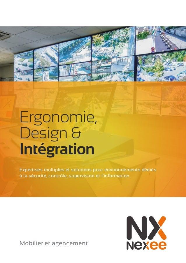 Ergonomie,  Design &  Intégration  Mobilier et agencement  Expertises multiples et solutions pour environnements dédiés  à...
