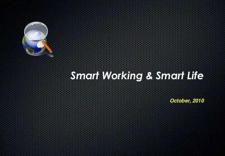 Smart Working & Smart Life                   October, 2010