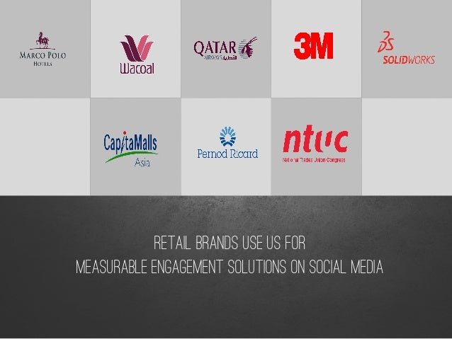 Retail Brands use us for measurable engagement solutions on social media