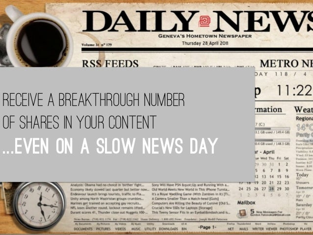 Receive a breakthrough number of shares in your content ...even on a slow news day
