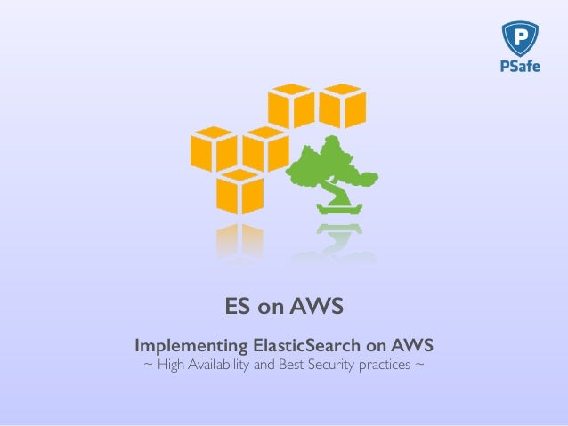 Elasticsearch on AWS - High Availability and Security best