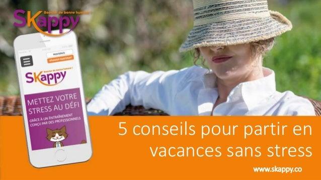 5 conseils pour partir en vacances sans stress www.skappy.co