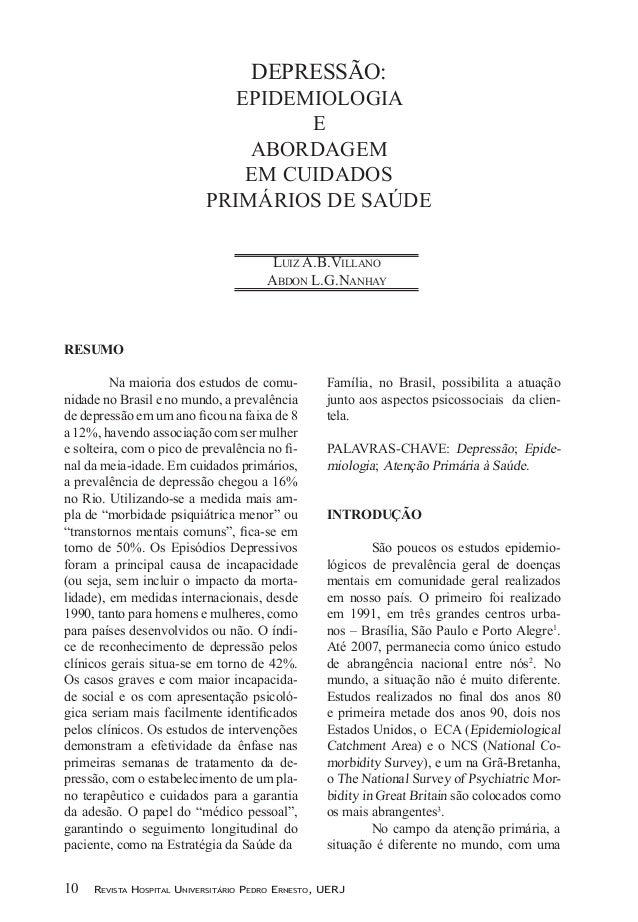 RESUMO Na maioria dos estudos de comu-nidade no Brasil e no mundo, a prevalênciade depressão em um ano ficou na faixa de ...