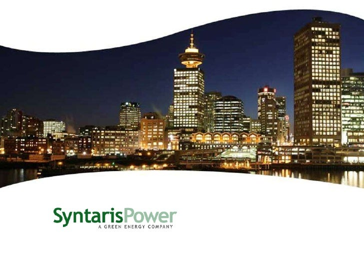 Syntaris Power - Company Overview   Private, independent clean energy company with an emphasis on small scale   hydroelect...