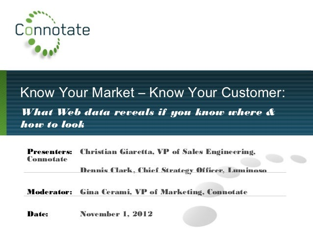 Know Your Market – Know Your Customer:What Web data reveals if you know where &how to look Presenters: Christian Giaretta,...